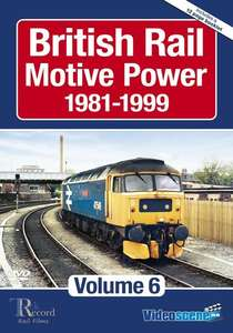 British Rail Motive Power 1981-1999: Volume 6