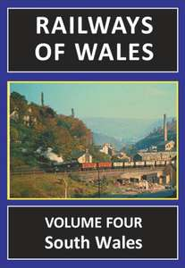Railways of Wales: Volume Four - South Wales