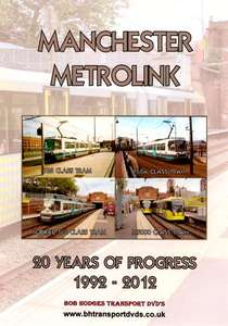 Manchester Metrolink - 20 Years of Progress 1992 - 2012