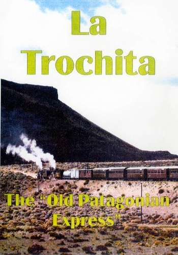 La Trochita - The Old Patagonia Express