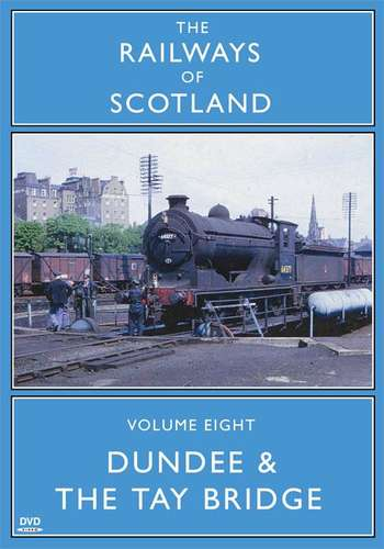 The Railways Of Scotland Volume Eight - Dundee And The Tay Bridge