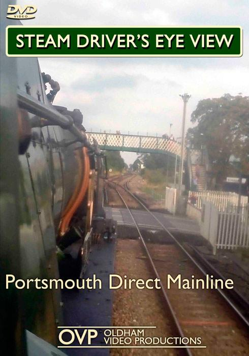 Steam Drivers Eye View - Portsmouth Direct Mainline - Portsmouth Direct Mainline