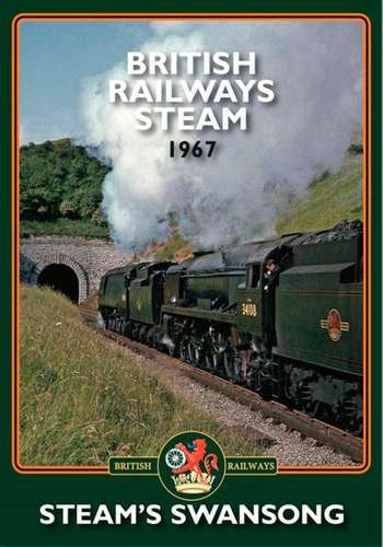 British Railways Steam 1967 - Steams Swansong