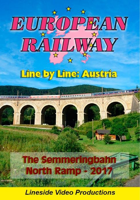 European Railway - Line by Line - Austria - The Semmeringbahn North Ramp - 2017