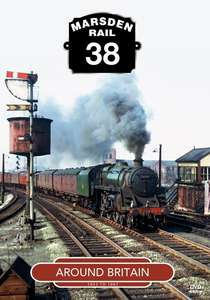 Marsden Rail 38 - Around Britain 1953 to 1967