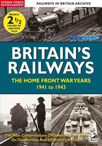 Britain's Railways - The Home Front War Years 1941 to 1943