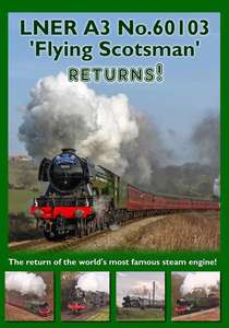 LNER A3 No.60103 Flying Scotsman Returns