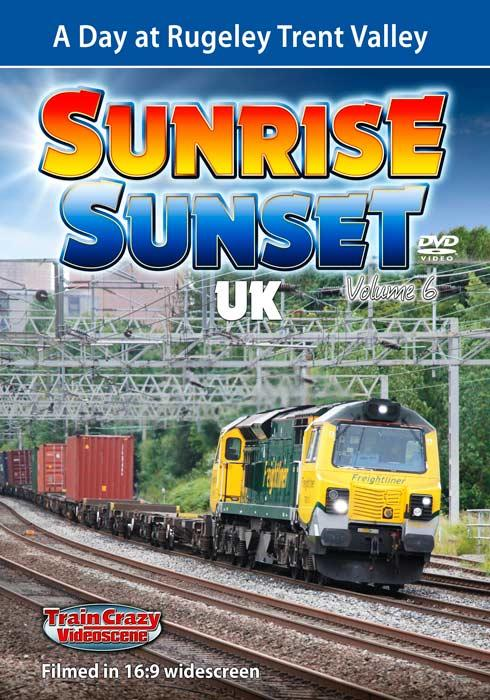 Sunrise Sunset UK Volume 6 - A Day at Rugeley Trent Valley