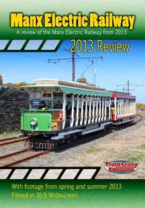 Manx Electric Railway 2013 Review