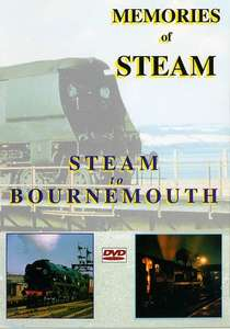 Memories of Steam Vol 1: Steam to Bournemouth