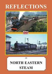 Reflections on North Eastern Steam