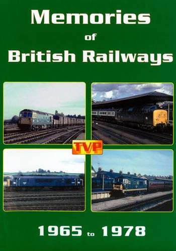 Memories of British Railways 1965 to 1978