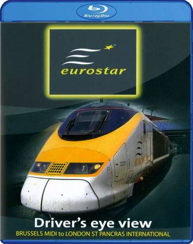 Eurostar - Drivers Eye View - Brussels Midi to London St Pancras Blu-ray