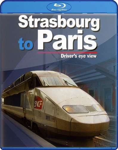 Strasbourg To Paris - Driver's eye view. Blu-Ray
