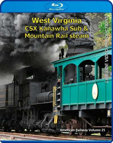 American Railway -  Volume 25 -  West Virginia - CSX Kanawha Sub and Mountain Rail Steam - Blu-ray