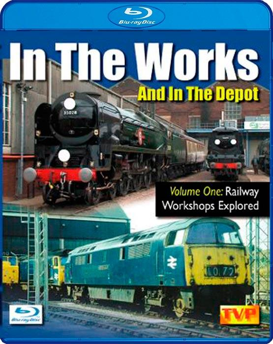 In The Works And In The Depot Volume 1 - Railway Workshops Explored - Blu-ray