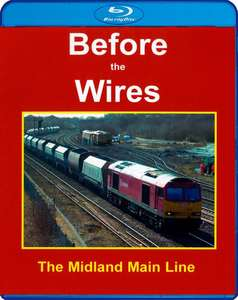 Before the Wires - The Midland Main Line from St Pancras to Leicester - Blu-ray