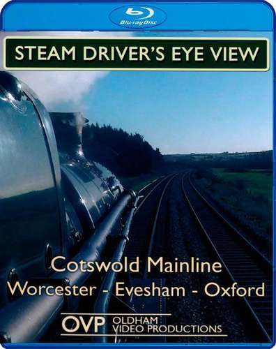 Steam Drivers Eye View - Cotswold Mainline - Worcester - Evesham - Oxford - Blu-ray