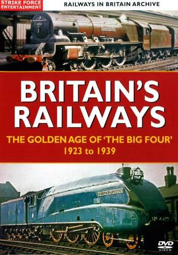 Britains Railways The Golden Age of the Big Four 1923 to 1939