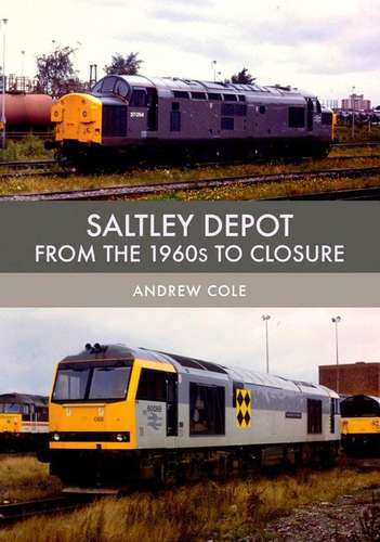 Saltley Depot - From the 1960s to Closure - Book