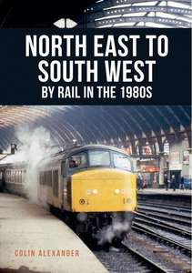 North East to South West by Rail in the 1980s - Book