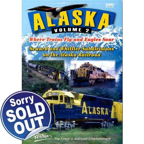 Alaska Volume 2: Where Trains Fly and Eagles Soar