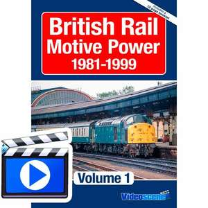 British Rail Motive Power 1981 - 1999: Volume 1