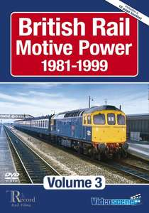 British Rail Motive Power 1981-1999: Volume 3