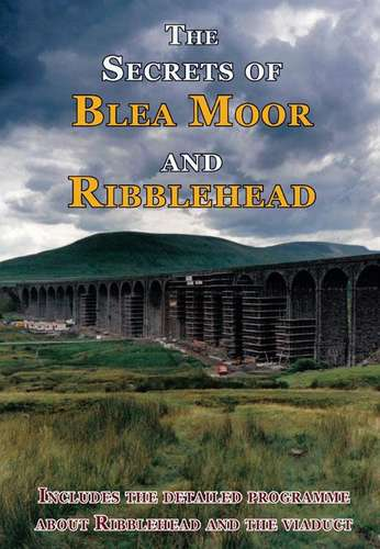 The Secrets of Blea Moor and Ribblehead