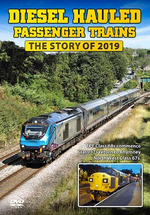 Diesel Hauled Passenger Trains - The Story of 2019