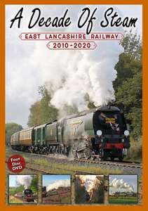A Decade Of Steam: East Lancashire Railway