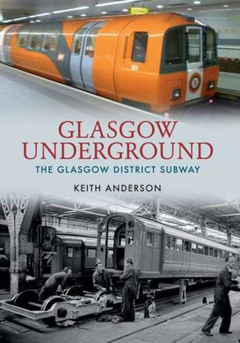 Glasgow Underground - The Glasgow District Subway - Book