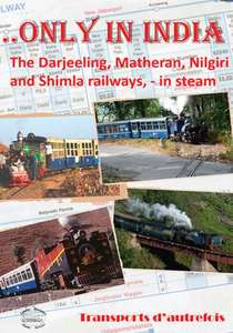 Only in India - The Darjeeling, Matheran Nilgiri and Shimla Railways in Steam
