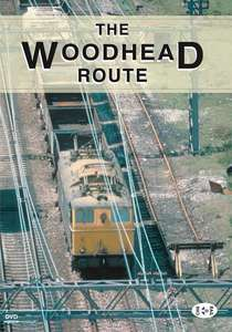 Archive Series Volume 1 - The Woodhead Route