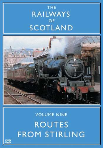 The Railways Of Scotland Volume Nine - Routes From Stirling