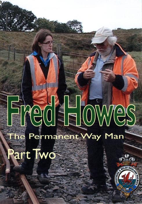 Fred Howes - The Permanent Way Man - Part Two