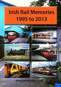 Irish Rail Memories - 1995 to 2013