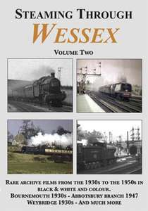 Steaming Through Wessex Volume 2