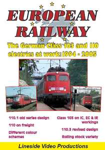 European Railway - The German Class 103 and 110 electrics at work - 1994 - 2005