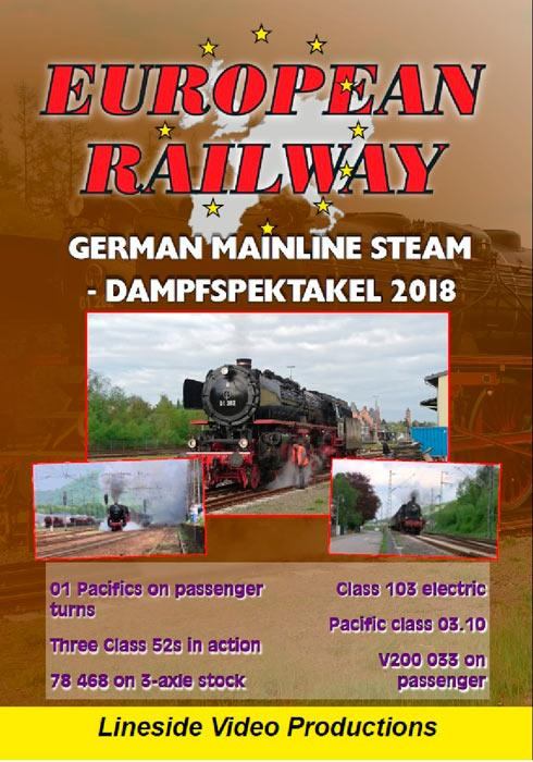 European Railway - German Mainline Steam - Dampfspektakel 2018