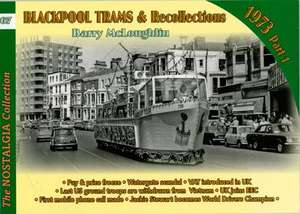 Blackpool Trams and Recollections 1973 - Part 1 - Volume 67 - Book