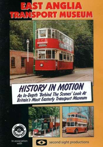 East Anglia Transport Museum - History in Motion