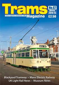 TRAMS Magazine 67 - Winter 2014-15