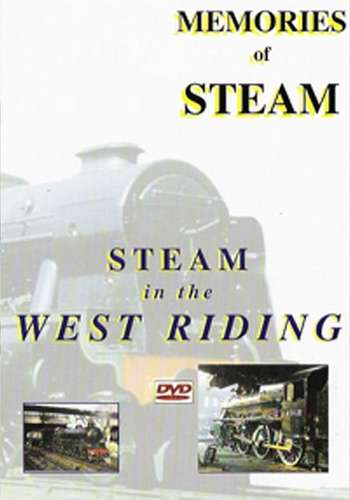 Memories of Steam Vol 3 - Steam in the West Riding
