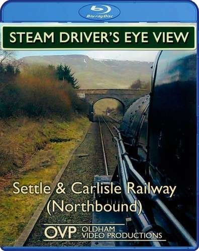 Steam Drivers Eye View - Settle and Carlisle Railway - Northbound - Blu-ray