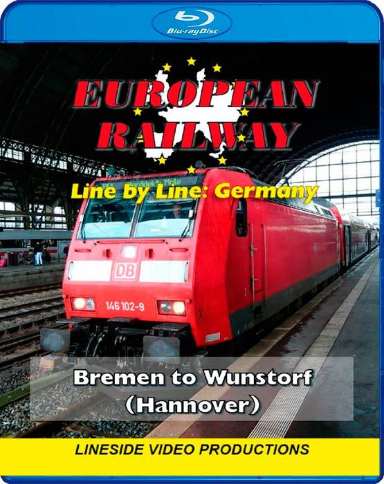European Railway - Line by Line - Germany - Bremen to Wunstorf Hannover 2017 - Blu-ray