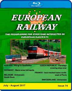 European Railway - Issue 74 - July - August 2017 - Blu-ray