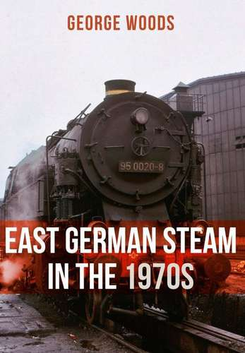 East German Steam in the 1970s - Book
