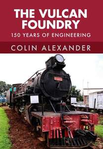 The Vulcan Foundry: 150 Years of Engineering - Book