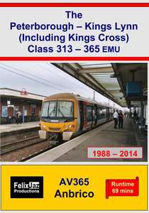 The Peterborough - Kings Lynn - including Kings Cross - Class 313-365 EMU 1988-2014